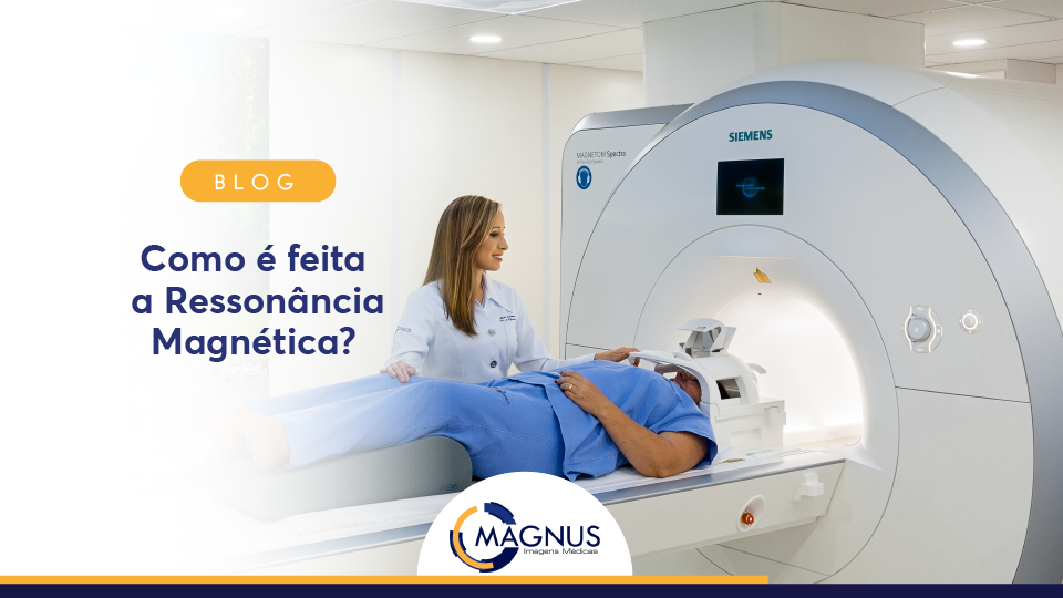Como é feita a ressonância magnética?