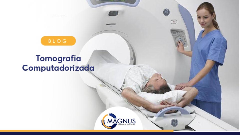 O que é Tomografia Computadorizada?